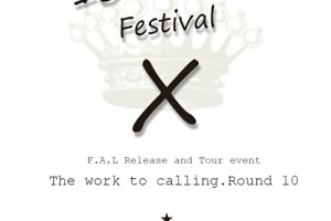 ◆F.A.L TOUR EVENT 【The work to calling. Round 10】